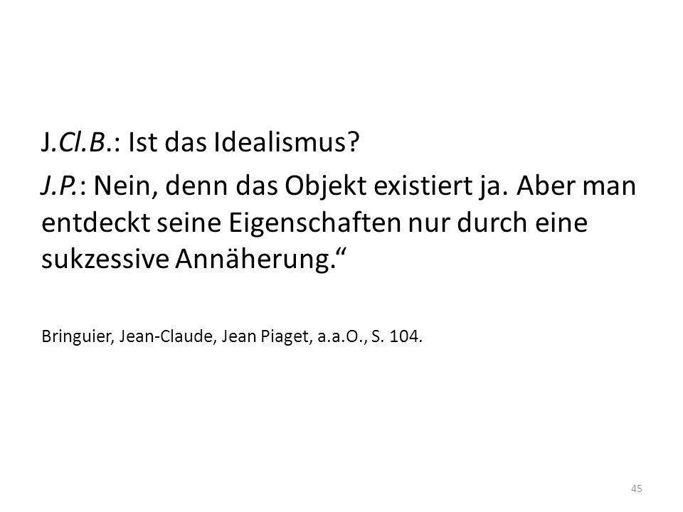 J.Cl.B.: Ist das Idealismus