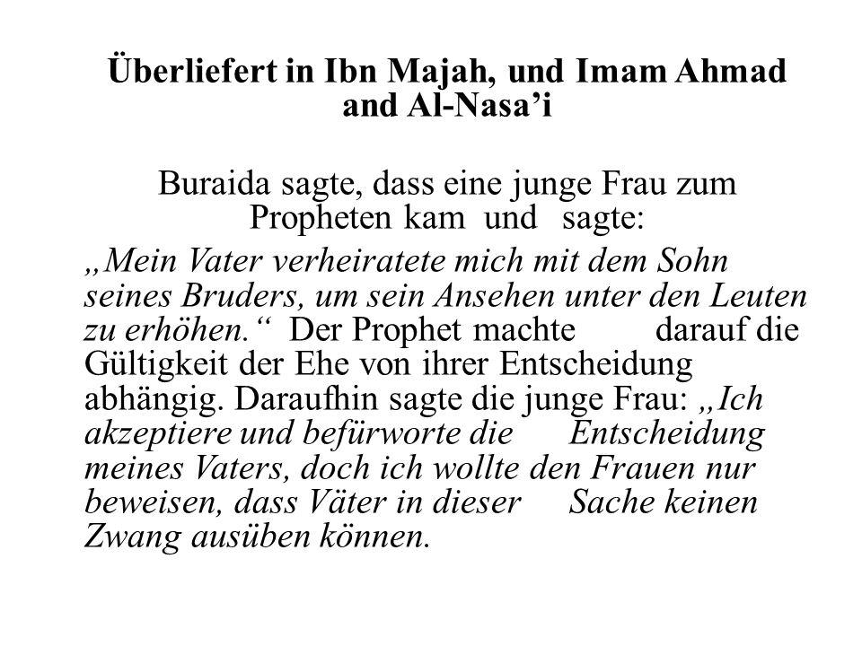 Überliefert in Ibn Majah, und Imam Ahmad and Al-Nasa'i