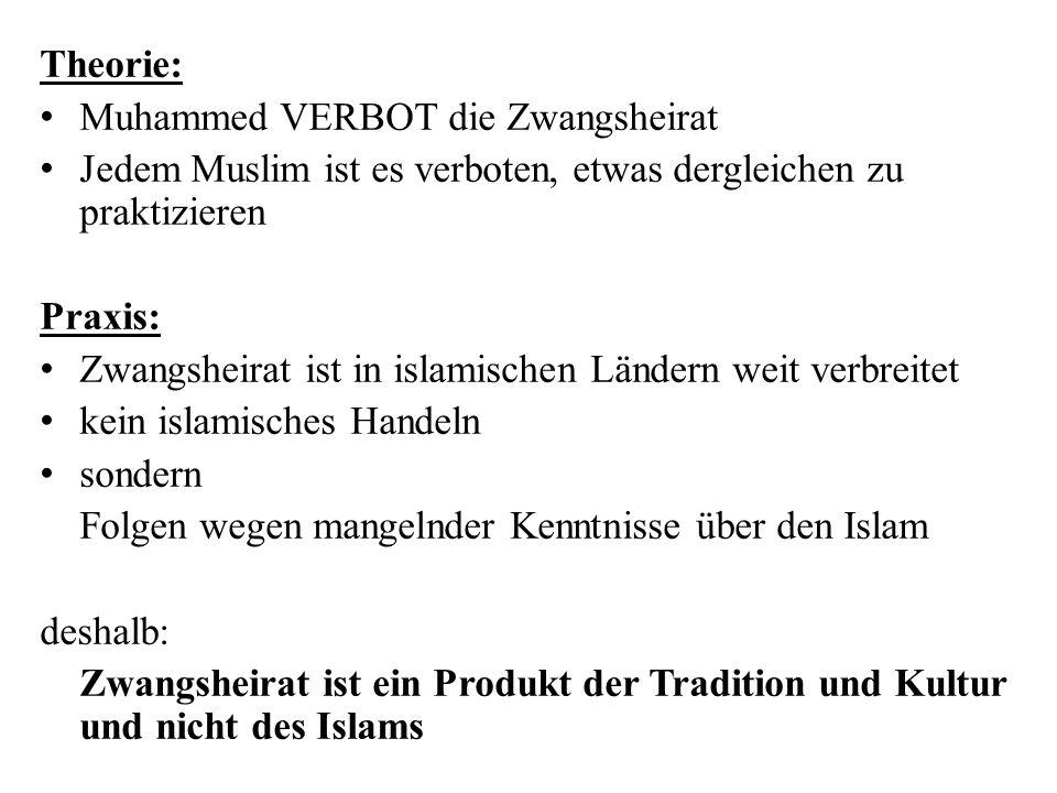 Theorie: Muhammed VERBOT die Zwangsheirat. Jedem Muslim ist es verboten, etwas dergleichen zu praktizieren.
