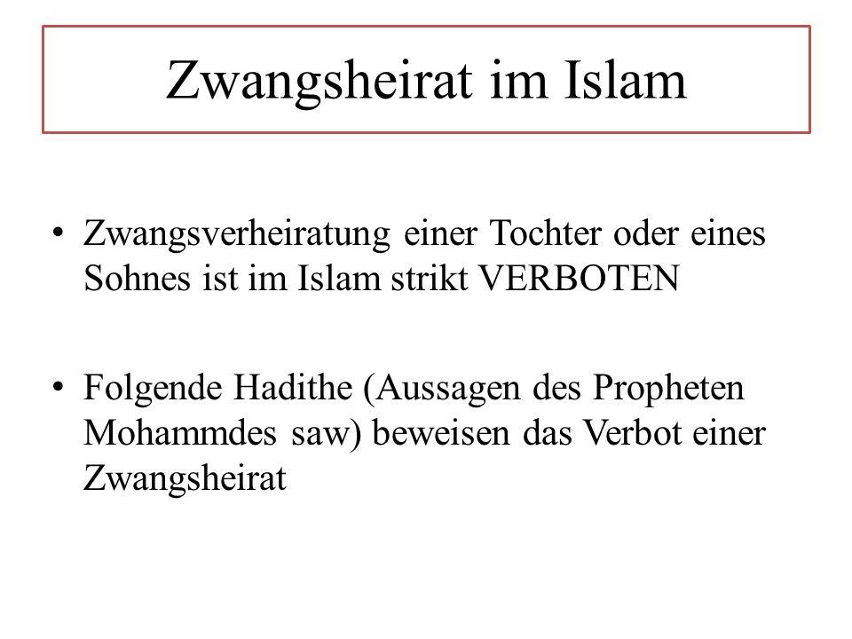 Zwangsheirat im Islam Zwangsverheiratung einer Tochter oder eines Sohnes ist im Islam strikt VERBOTEN.