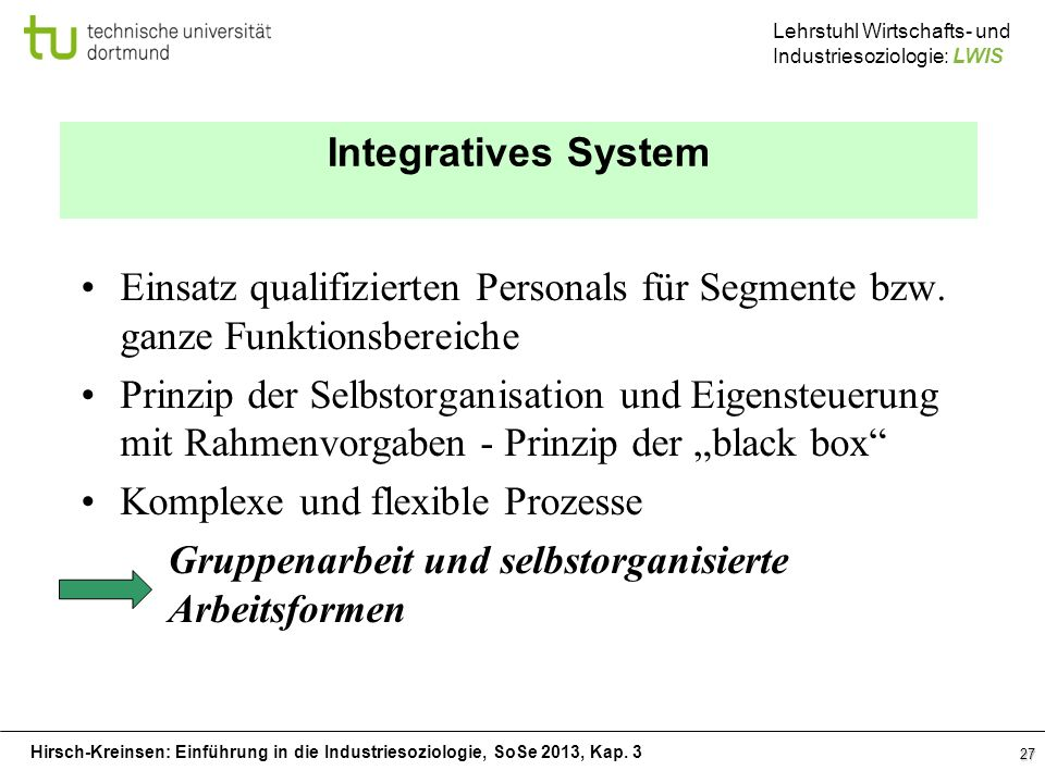 Integratives SystemEinsatz qualifizierten Personals für Segmente bzw. ganze Funktionsbereiche.