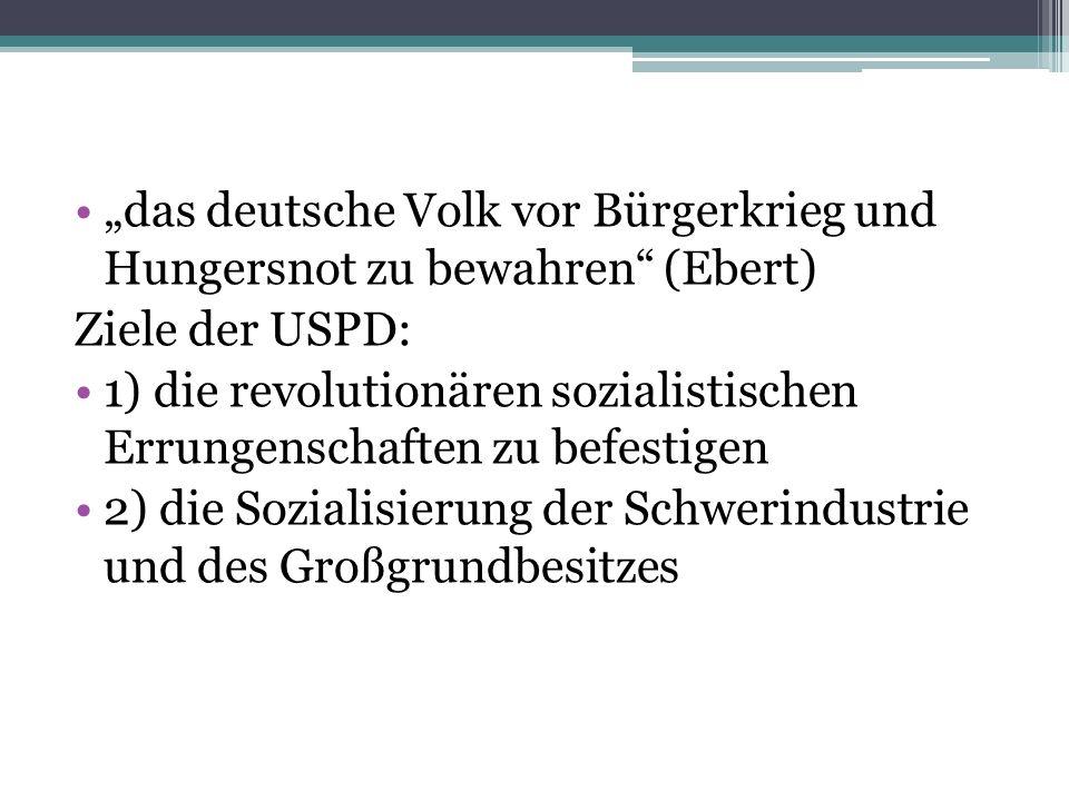 """""""das deutsche Volk vor Bürgerkrieg und Hungersnot zu bewahren (Ebert)"""