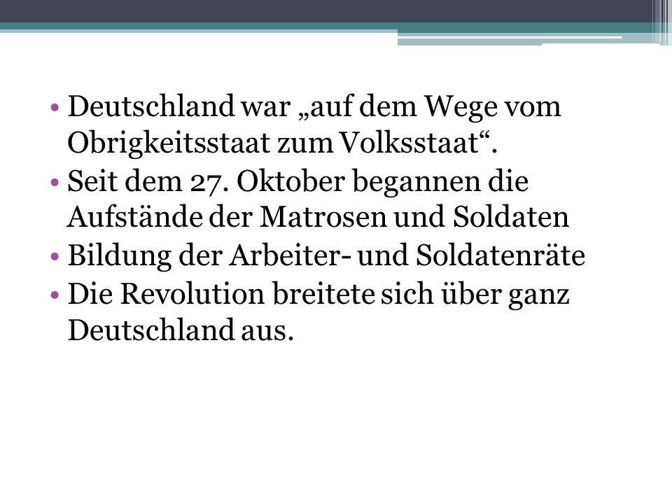 """Deutschland war """"auf dem Wege vom Obrigkeitsstaat zum Volksstaat ."""