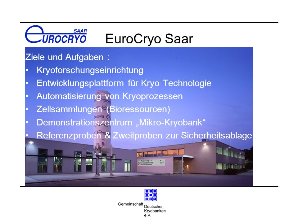 EuroCryo Saar Ziele und Aufgaben : Kryoforschungseinrichtung