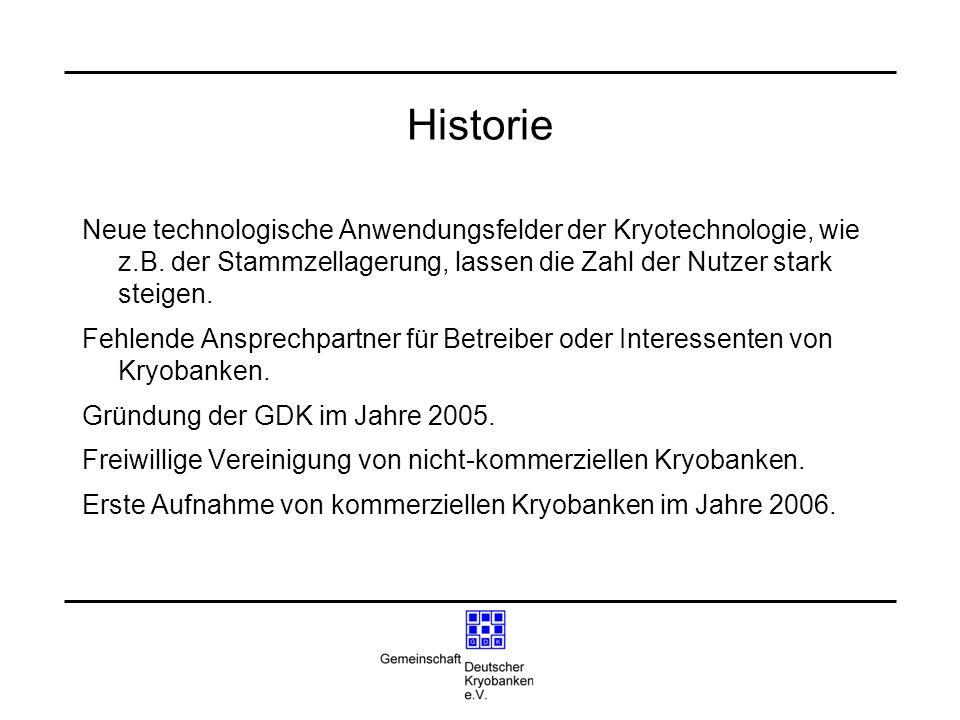 Historie Neue technologische Anwendungsfelder der Kryotechnologie, wie z.B. der Stammzellagerung, lassen die Zahl der Nutzer stark steigen.