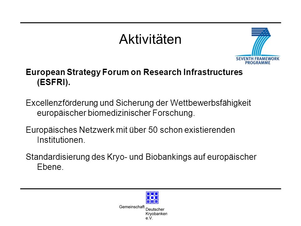 AktivitätenEuropean Strategy Forum on Research Infrastructures (ESFRI).