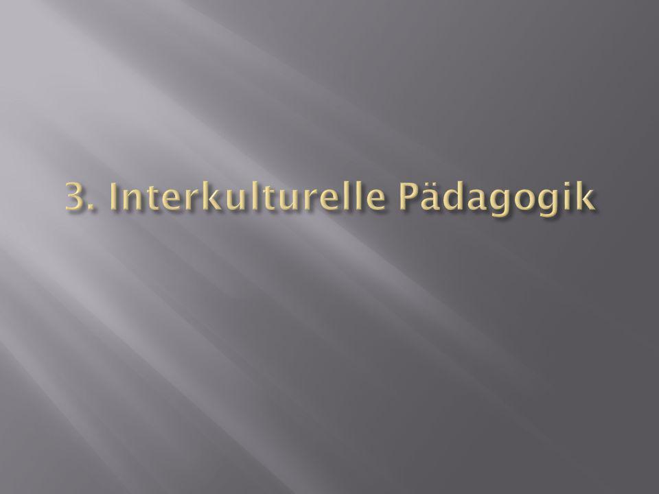3. Interkulturelle Pädagogik