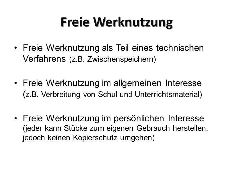 Freie Werknutzung Freie Werknutzung als Teil eines technischen Verfahrens (z.B. Zwischenspeichern)