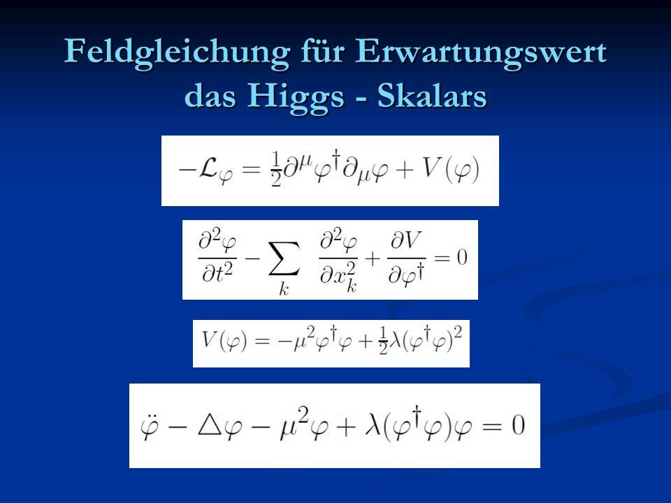 Feldgleichung für Erwartungswert das Higgs - Skalars