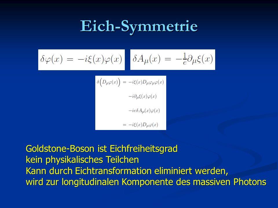 Eich-Symmetrie Goldstone-Boson ist Eichfreiheitsgrad