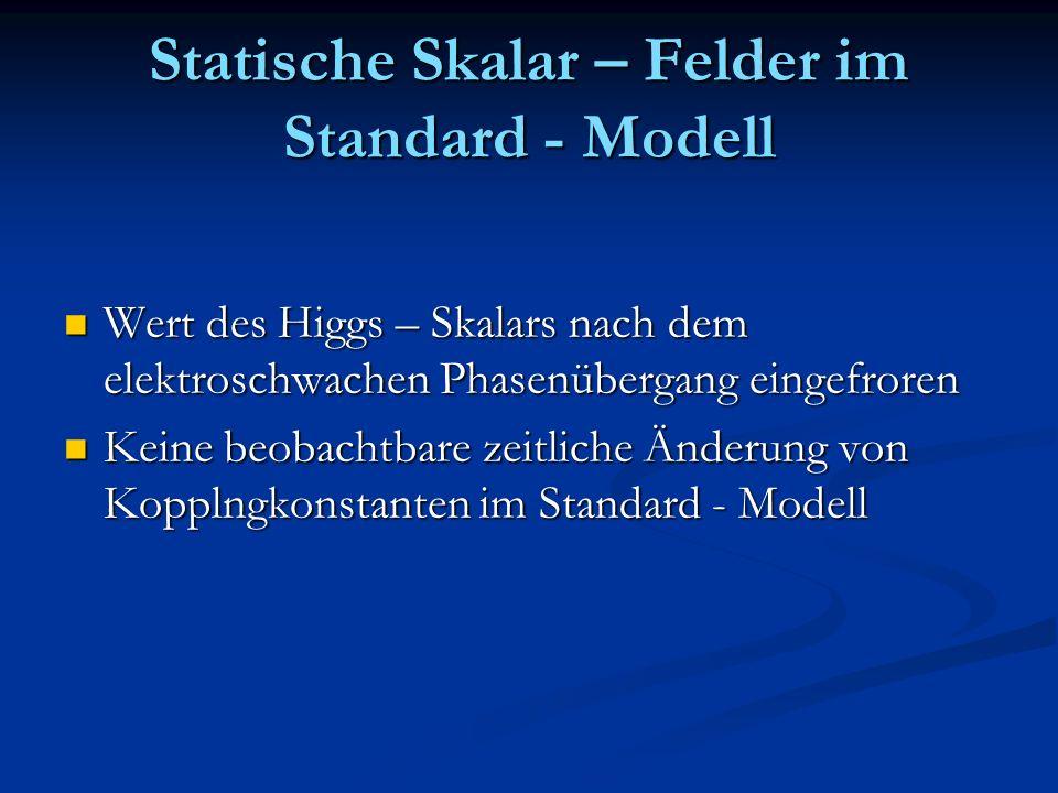 Statische Skalar – Felder im Standard - Modell
