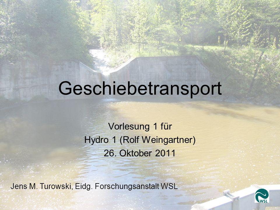 Vorlesung 1 für Hydro 1 (Rolf Weingartner) 26. Oktober 2011