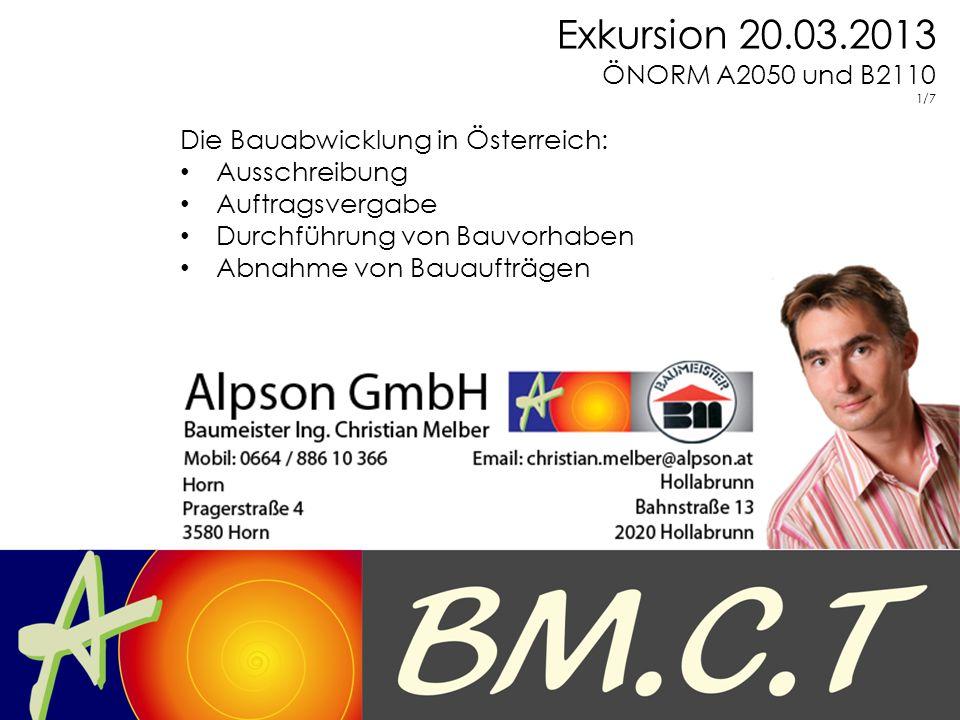 Exkursion 20.03.2013 ÖNORM A2050 und B2110. 1/7. Die Bauabwicklung in Österreich: Ausschreibung.