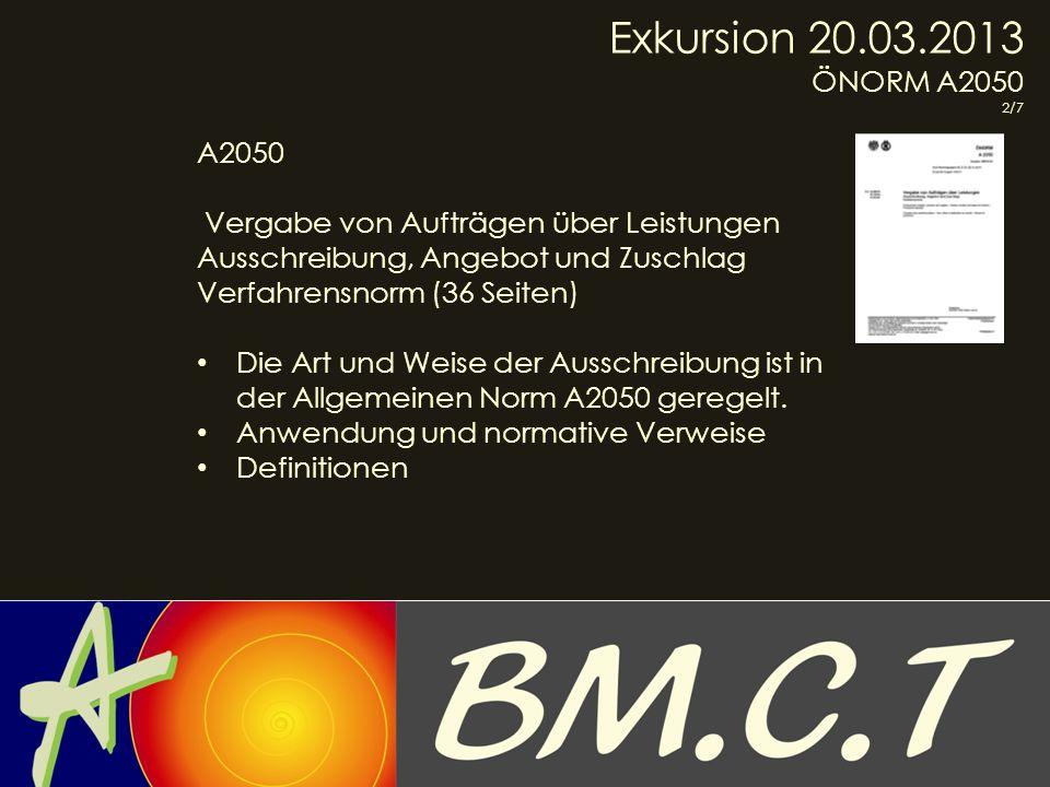 Exkursion 20.03.2013 ÖNORM A2050. 2/7. A2050. Vergabe von Aufträgen über Leistungen. Ausschreibung, Angebot und Zuschlag.