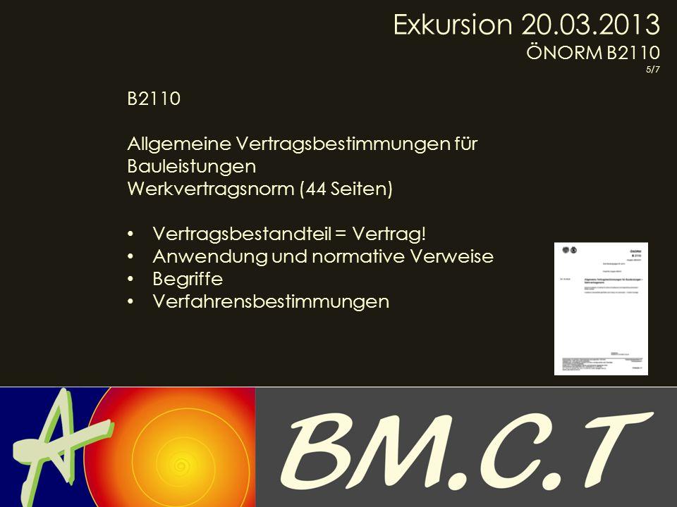 Exkursion 20.03.2013 ÖNORM B2110. 5/7. B2110. Allgemeine Vertragsbestimmungen für Bauleistungen.
