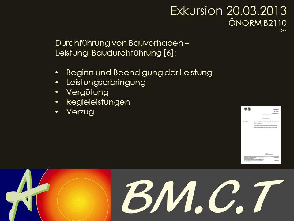Exkursion 20.03.2013 ÖNORM B2110 Durchführung von Bauvorhaben –