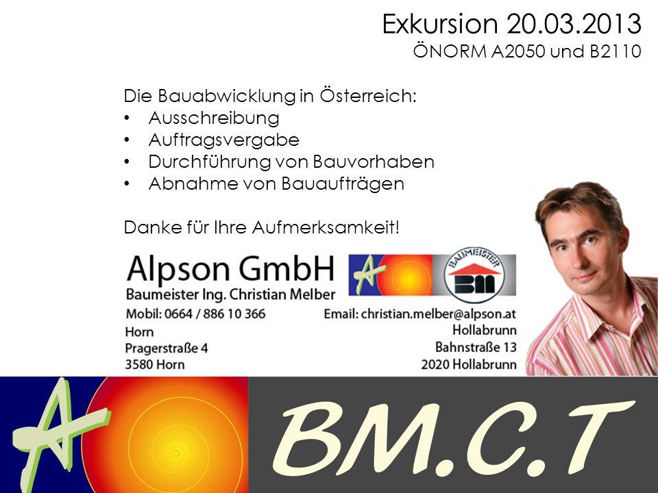 Exkursion 20.03.2013 ÖNORM A2050 und B2110. Die Bauabwicklung in Österreich: Ausschreibung. Auftragsvergabe.