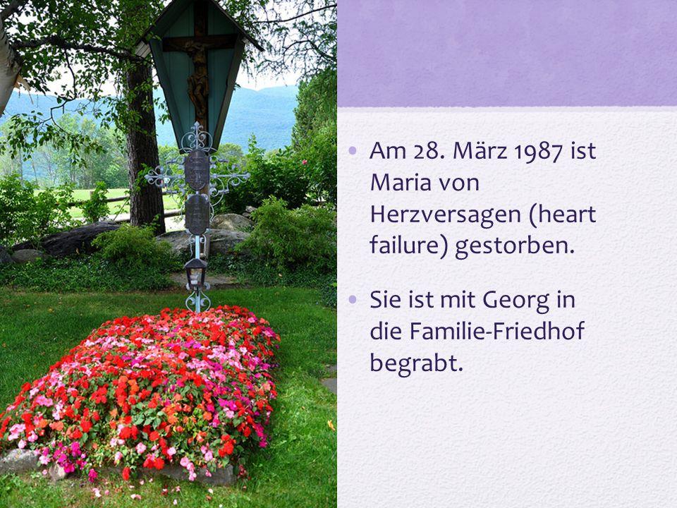 Am 28. März 1987 ist Maria von Herzversagen (heart failure) gestorben.