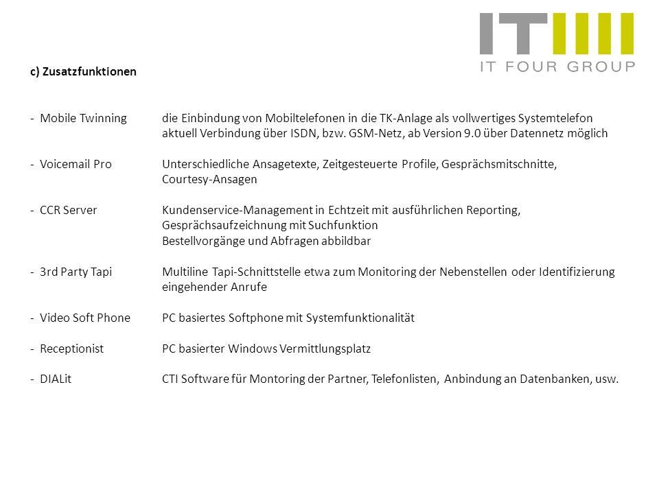 c) Zusatzfunktionen - Mobile Twinning die Einbindung von Mobiltelefonen in die TK-Anlage als vollwertiges Systemtelefon.