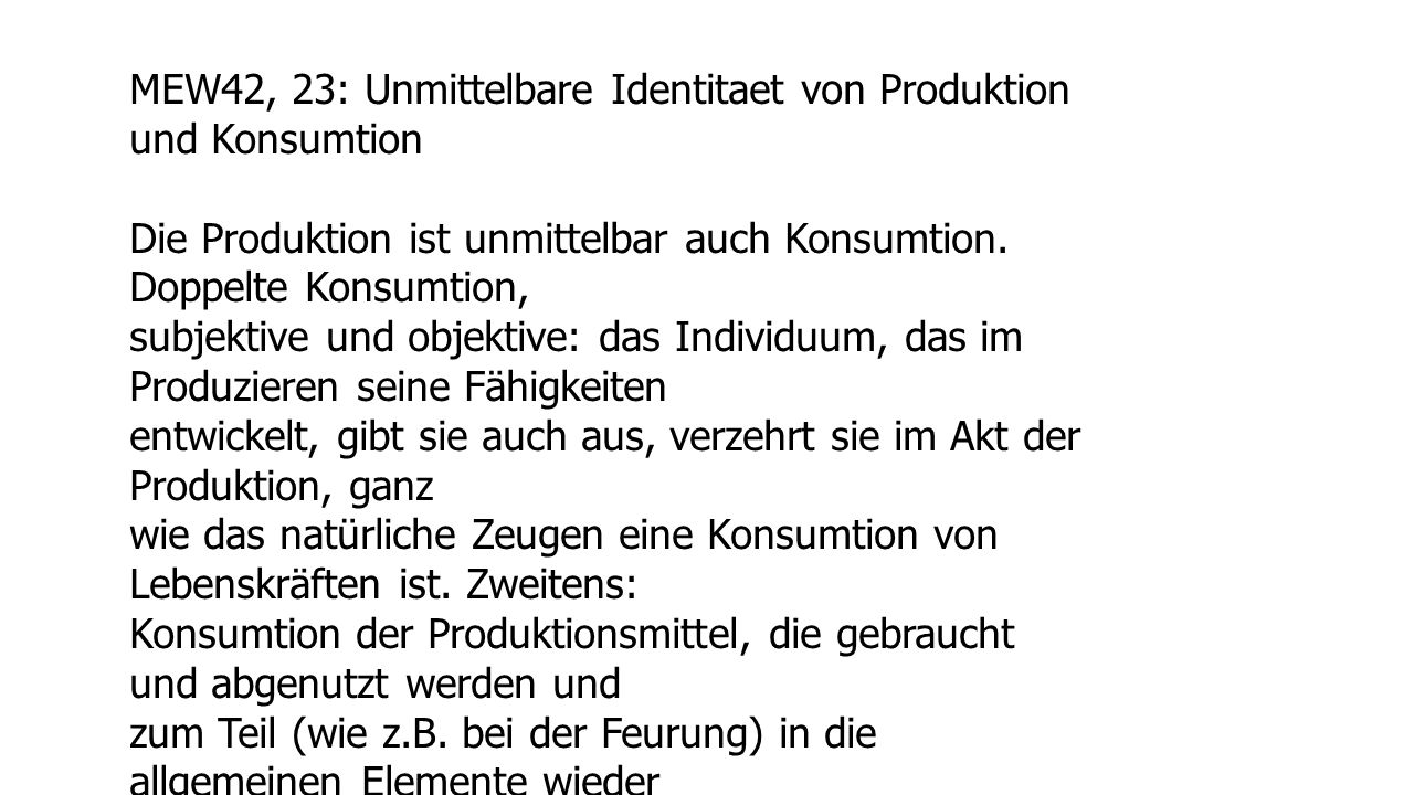 MEW42, 23: Unmittelbare Identitaet von Produktion und Konsumtion