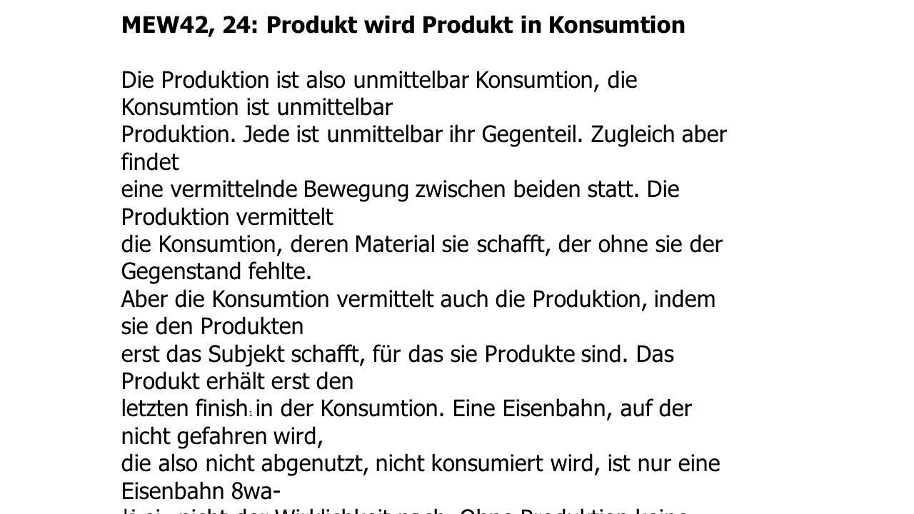MEW42, 24: Produkt wird Produkt in Konsumtion