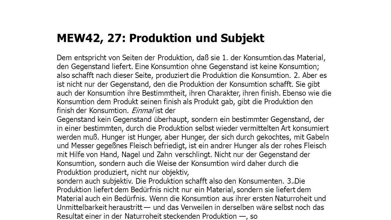 MEW42, 27: Produktion und Subjekt