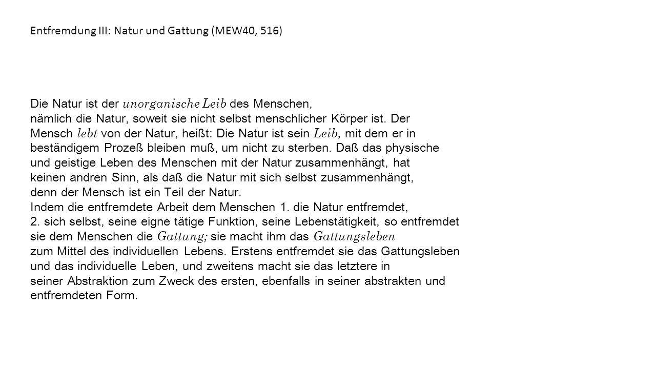Entfremdung III: Natur und Gattung (MEW40, 516)