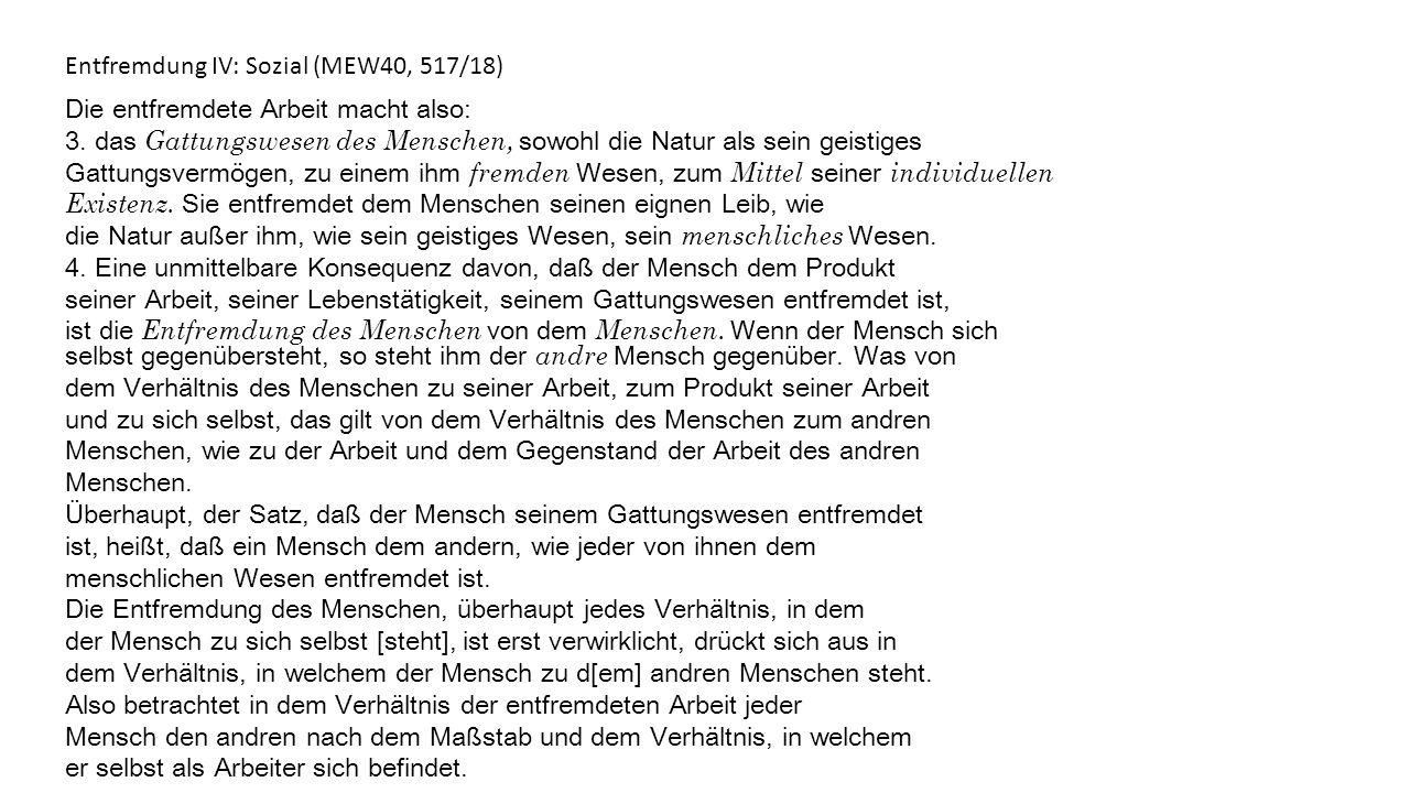 Entfremdung IV: Sozial (MEW40, 517/18)