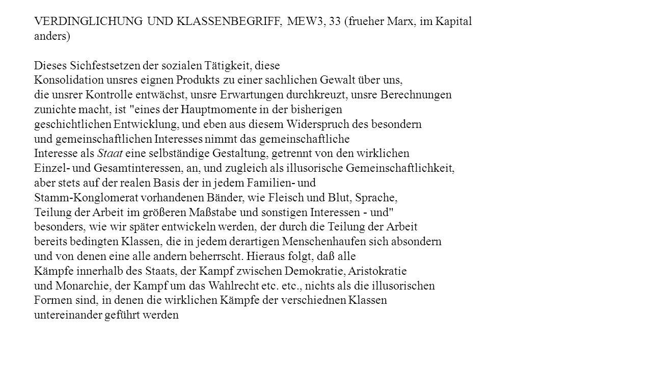 VERDINGLICHUNG UND KLASSENBEGRIFF, MEW3, 33 (frueher Marx, im Kapital anders)
