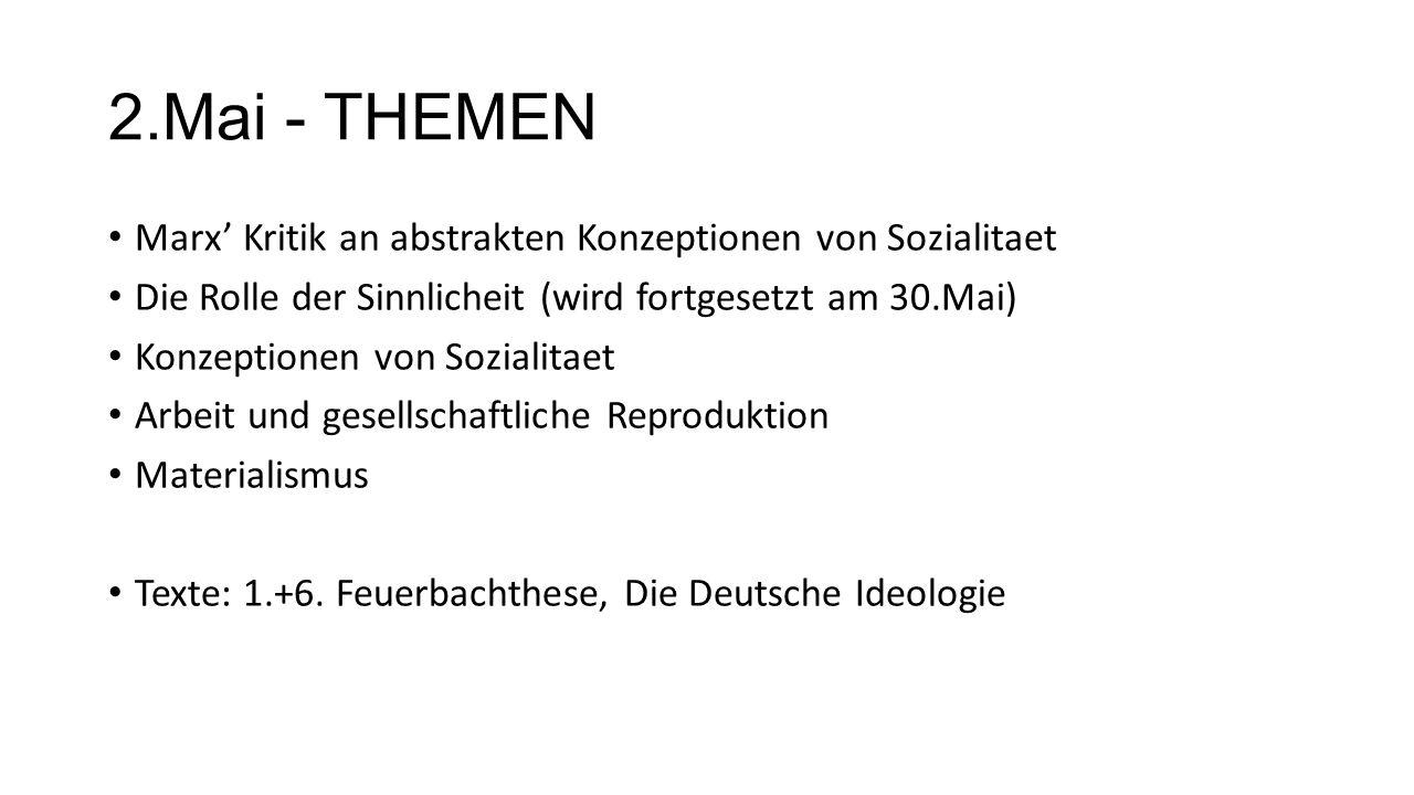 2.Mai - THEMEN Marx' Kritik an abstrakten Konzeptionen von Sozialitaet