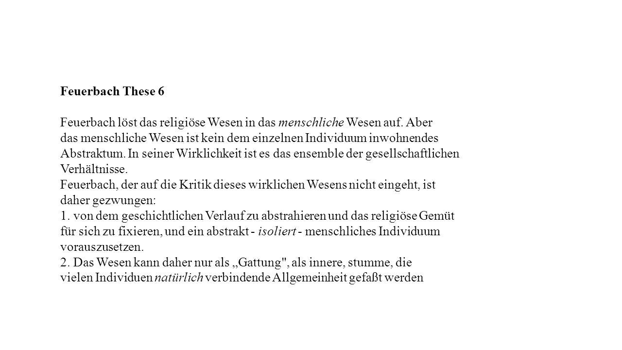 Feuerbach These 6 Feuerbach löst das religiöse Wesen in das menschliche Wesen auf. Aber.