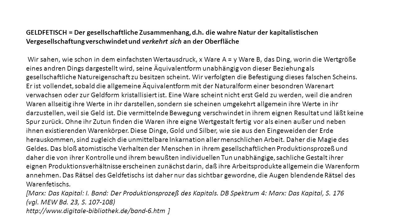 GELDFETISCH = Der gesellschaftliche Zusammenhang, d. h