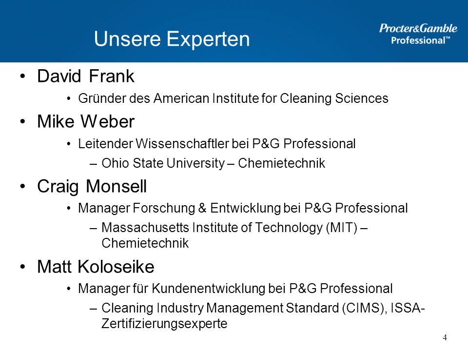 Unsere Experten David Frank Mike Weber Craig Monsell Matt Koloseike