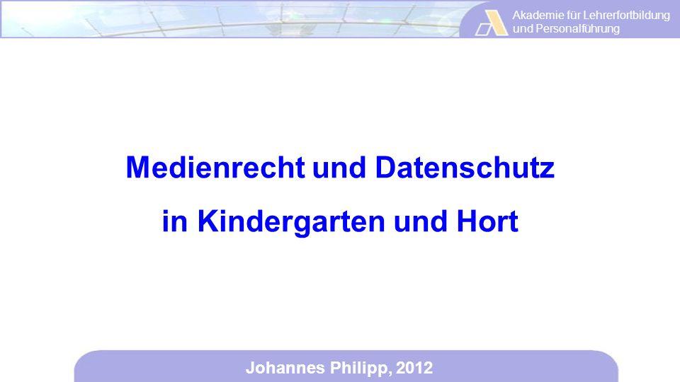 Medienrecht und Datenschutz in Kindergarten und Hort