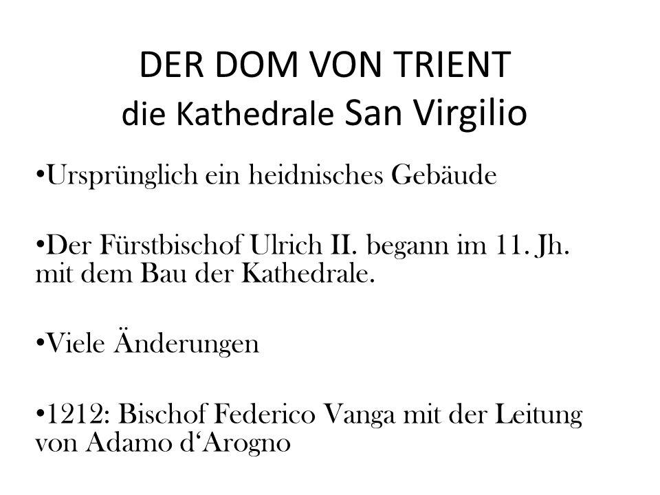 DER DOM VON TRIENT die Kathedrale San Virgilio