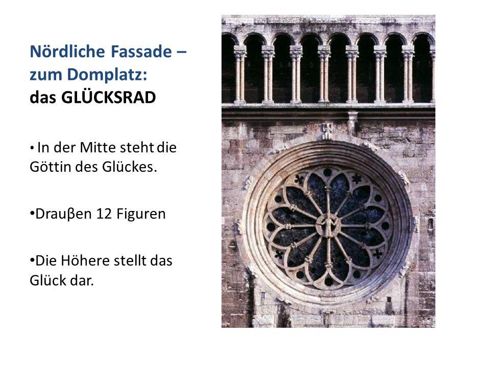 Nördliche Fassade – zum Domplatz: das GLÜCKSRAD