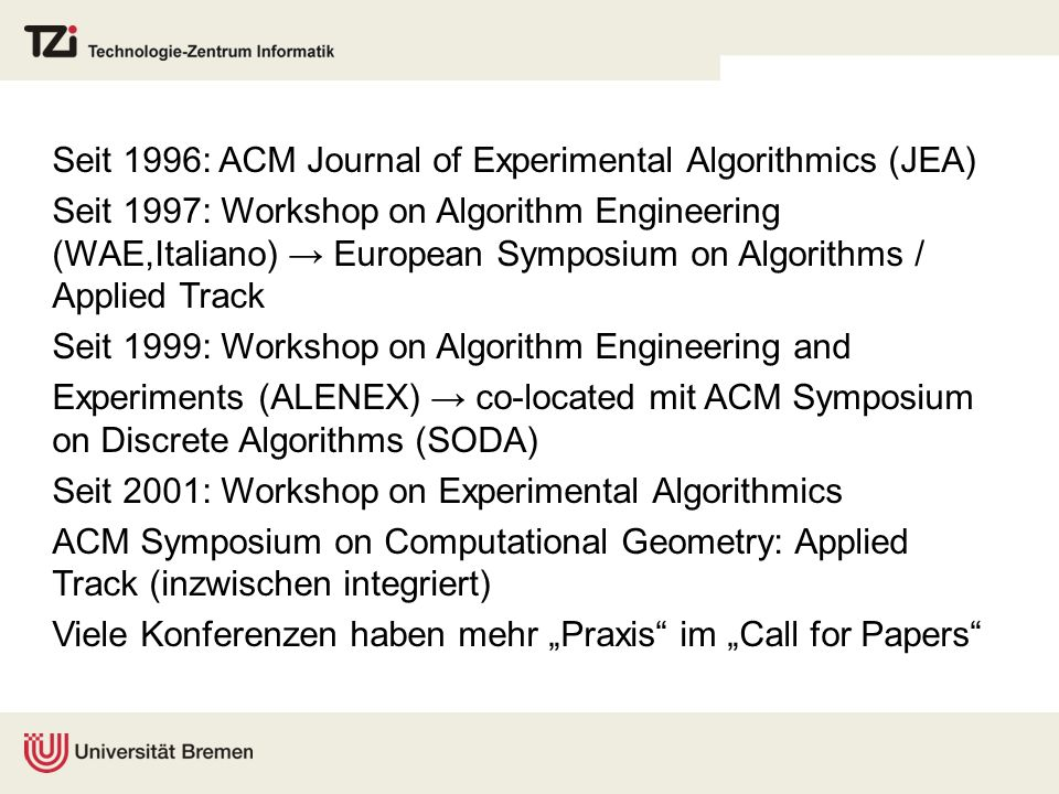 Seit 1996: ACM Journal of Experimental Algorithmics (JEA)