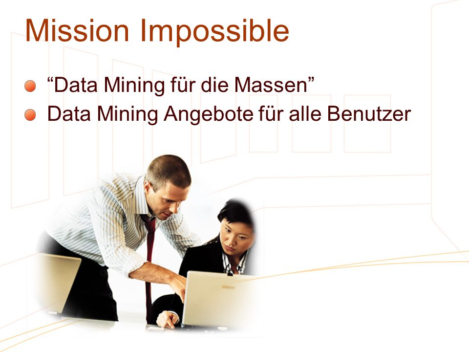 Mission Impossible Data Mining für die Massen
