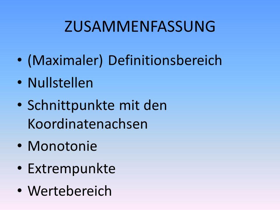 ZUSAMMENFASSUNG (Maximaler) Definitionsbereich Nullstellen