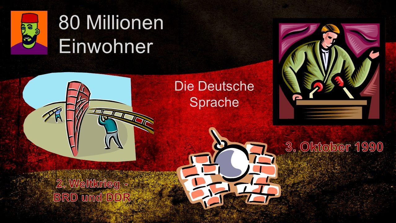 80 Millionen Einwohner Die Deutsche Sprache 3. Oktober 1990