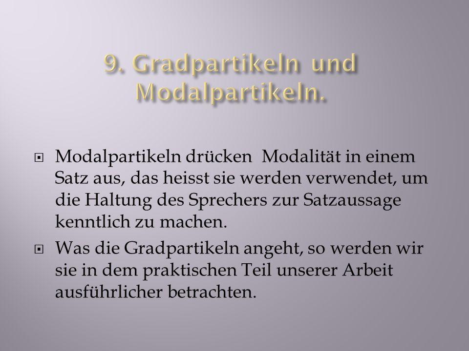 9. Gradpartikeln und Modalpartikeln.