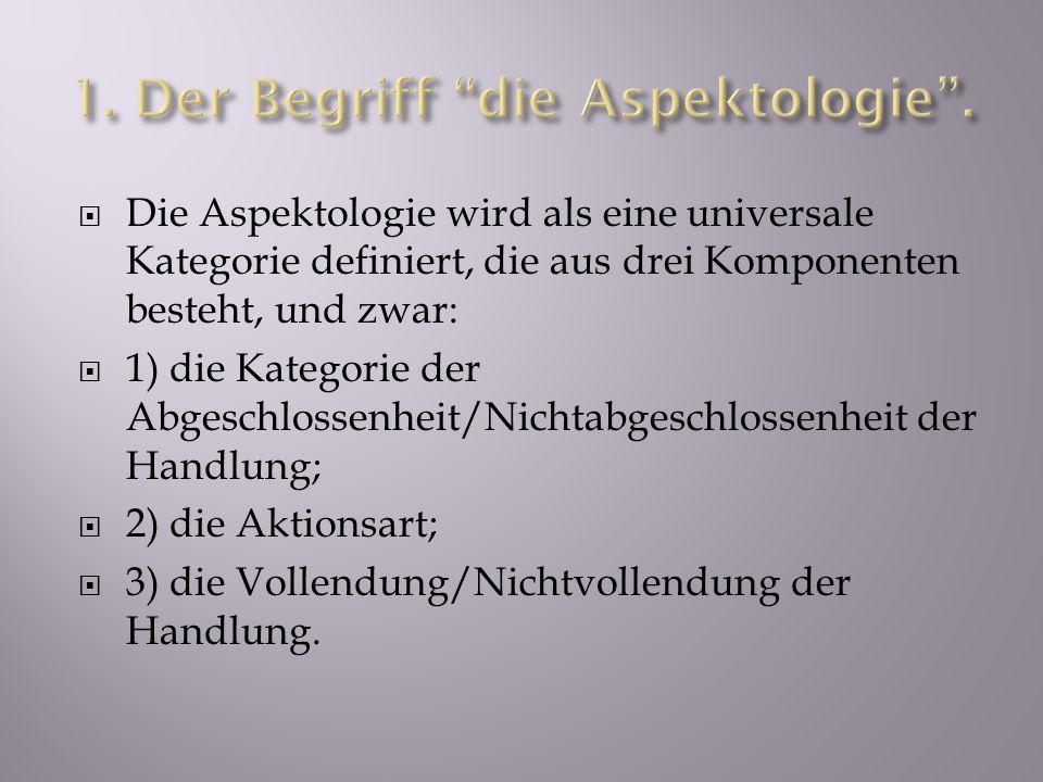 1. Der Begriff die Aspektologie .