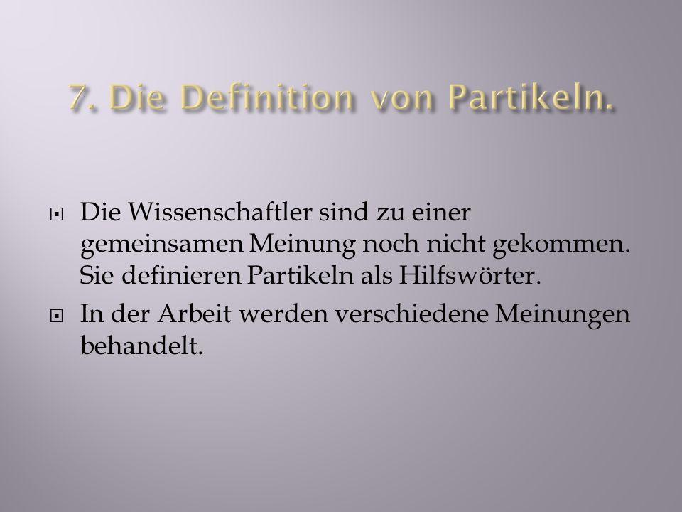 7. Die Definition von Partikeln.