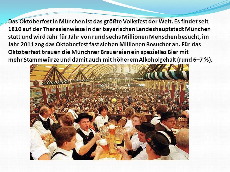 Das Oktoberfest in München ist das größte Volksfest der Welt