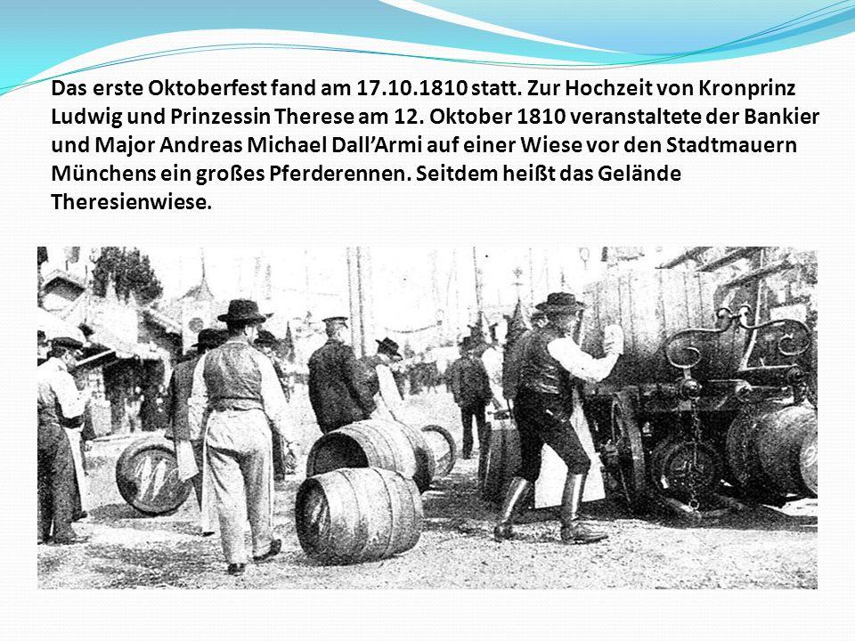 Das erste Oktoberfest fand am 17. 10. 1810 statt