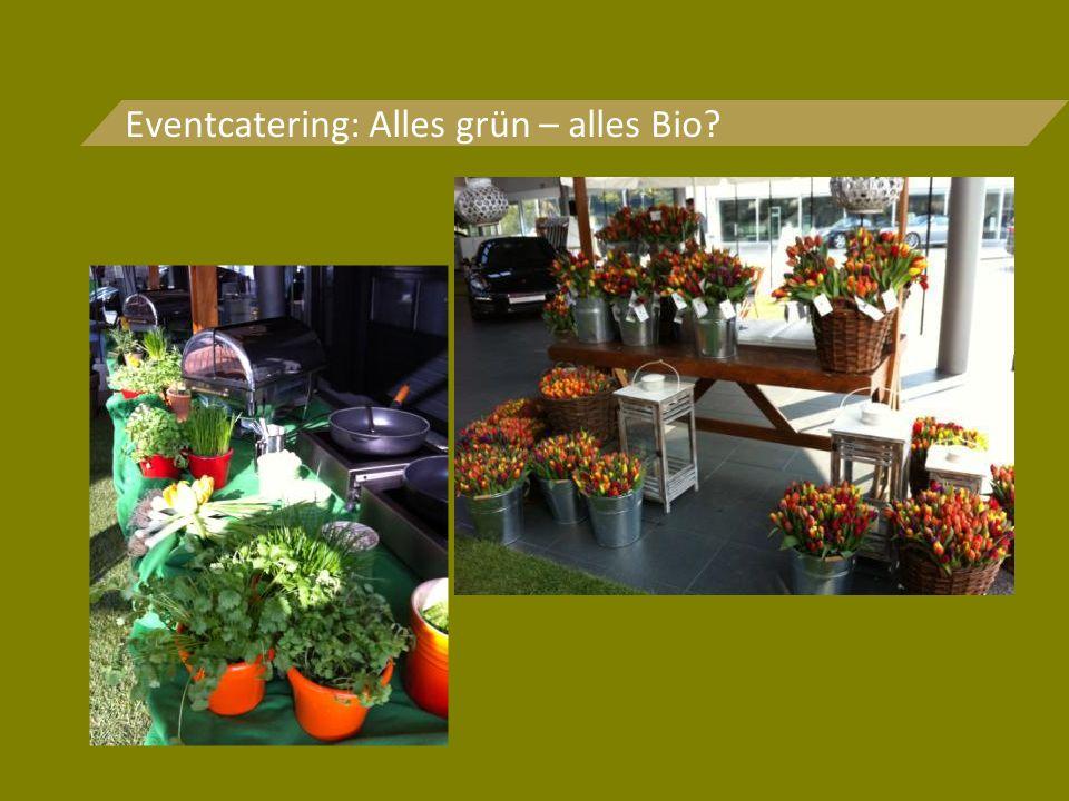 Eventcatering: Alles grün – alles Bio