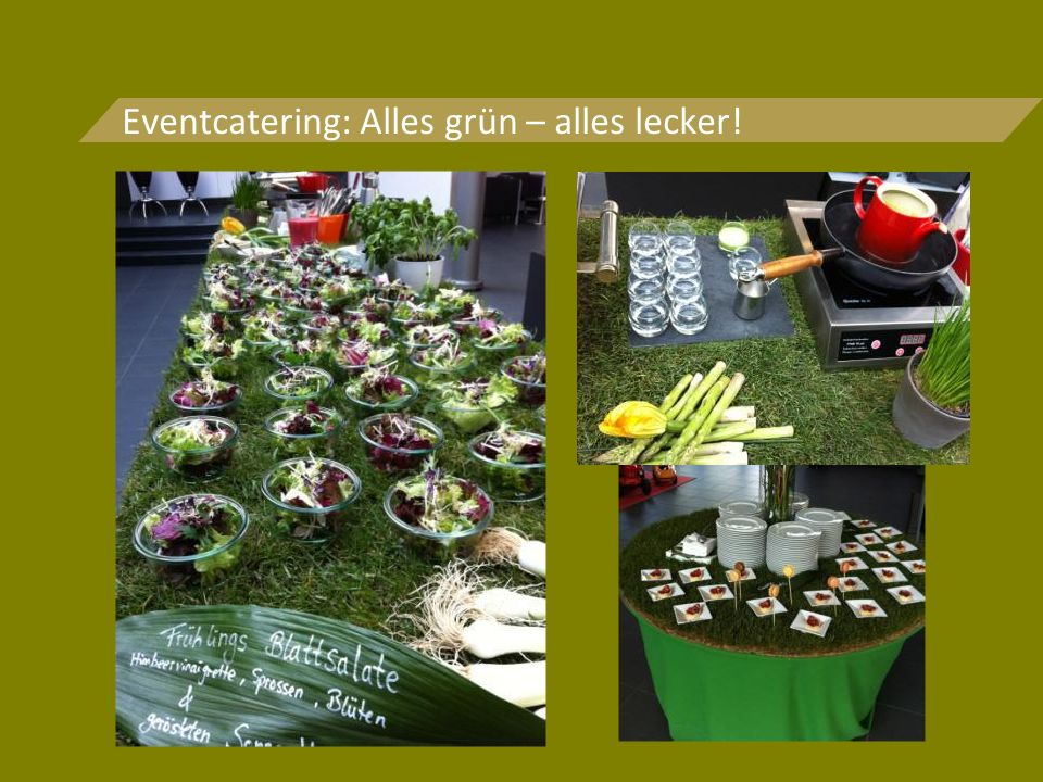 Eventcatering: Alles grün – alles lecker!
