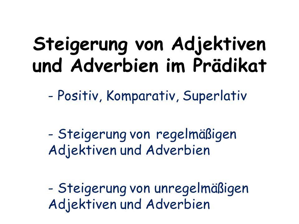 Steigerung von Adjektiven und Adverbien im Prädikat