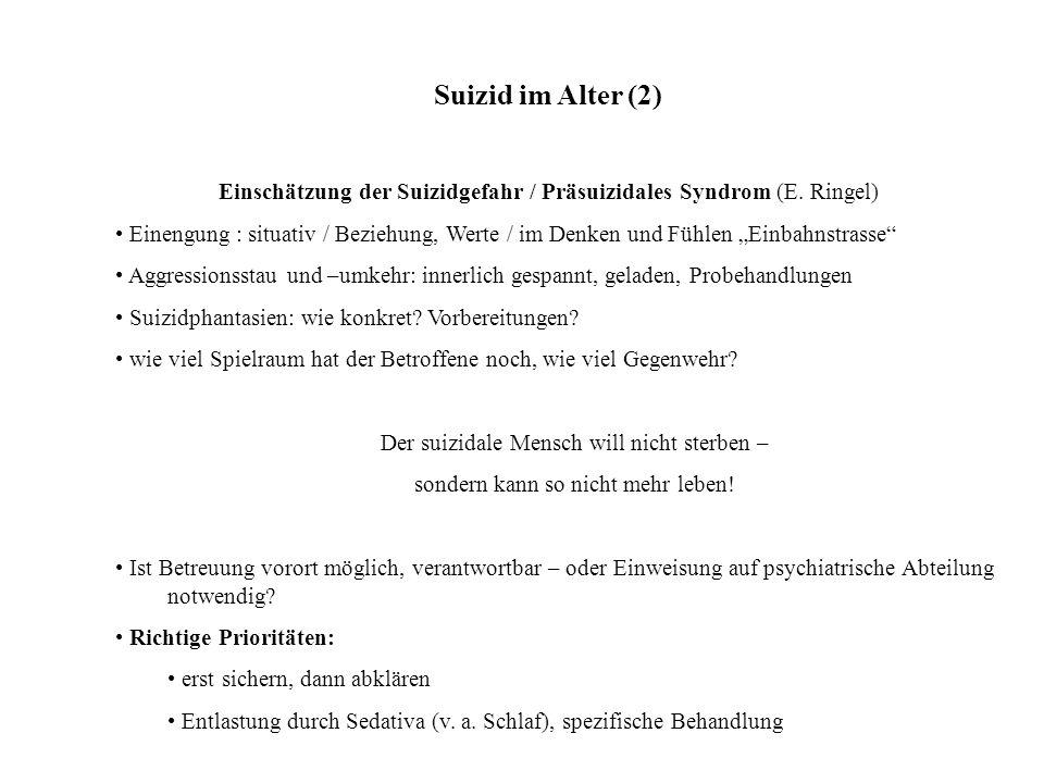 Suizid im Alter (2) Einschätzung der Suizidgefahr / Präsuizidales Syndrom (E. Ringel)
