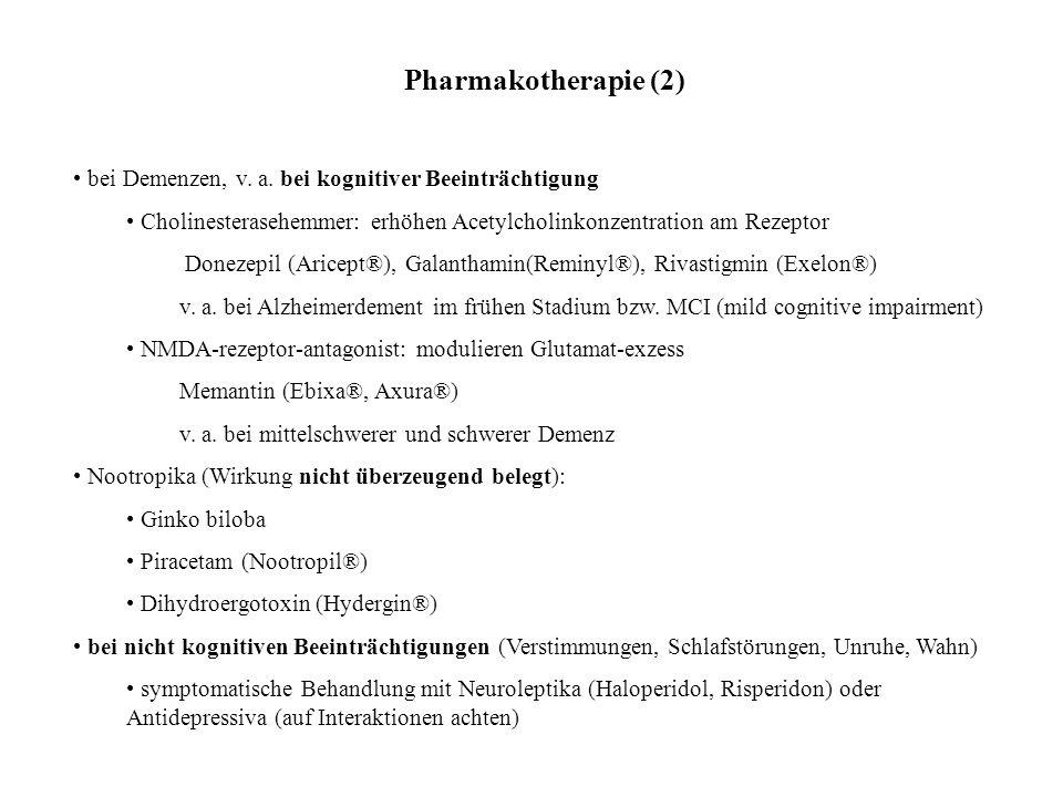 Pharmakotherapie (2) bei Demenzen, v. a. bei kognitiver Beeinträchtigung. Cholinesterasehemmer: erhöhen Acetylcholinkonzentration am Rezeptor.